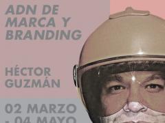ADN DE MARCA Y BRANDING  // HÉCTOR GUZMÁN