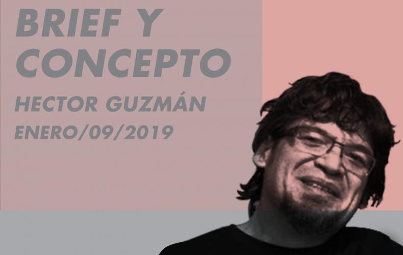 BRIEF Y CONCEPTO // HÉCTOR GUZMÁN